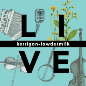 Kerrigan-Lowdermilk Live