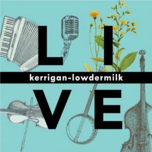 Kerrigan-Lowdermilk Live